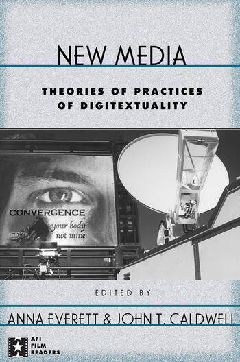 New Media Theories and Practices of Digitextuality book cover
