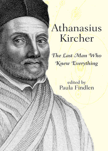 Athanasius Kircher The Last Man Who Knew Everything book cover