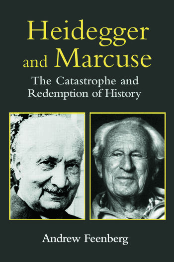 Heidegger and Marcuse The Catastrophe and Redemption of History book cover