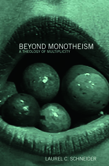 Beyond Monotheism A theology of multiplicity book cover