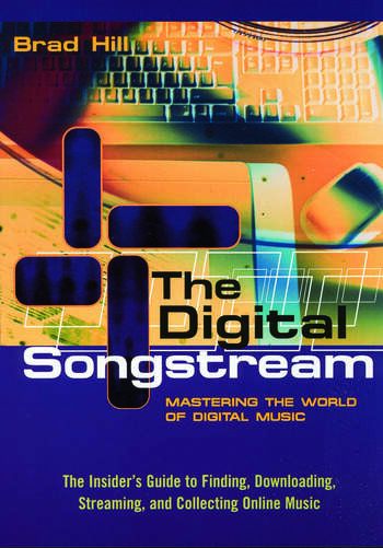 The Digital Songstream Mastering the World of Digital Music book cover