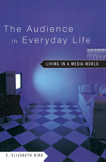 The Audience in Everyday Life Living in a Media World book cover