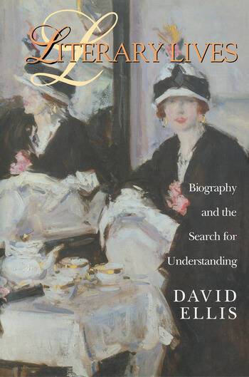 Literary Lives Biography and the Search for Understanding book cover