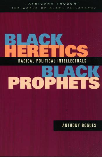 Black Heretics, Black Prophets Radical Political Intellectuals book cover