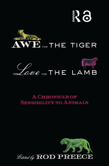 Awe for the Tiger, Love for the Lamb A Chronicle of Sensibility to Animals book cover