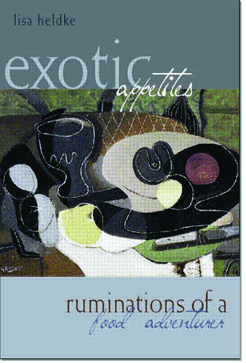 Exotic Appetites Ruminations of a Food Adventurer book cover