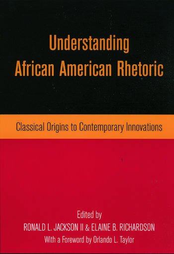 Understanding African American Rhetoric Classical Origins to Contemporary Innovations book cover
