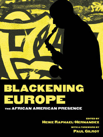 Blackening Europe The African American Presence book cover