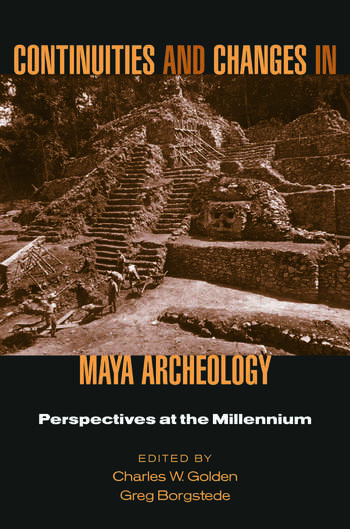 Continuities and Changes in Maya Archaeology Perspectives at the Millennium book cover