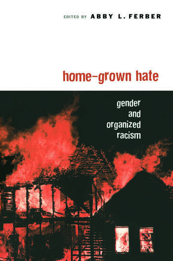 Home-Grown Hate Gender and Organized Racism book cover