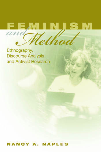 Feminism and Method Ethnography, Discourse Analysis, and Activist Research book cover