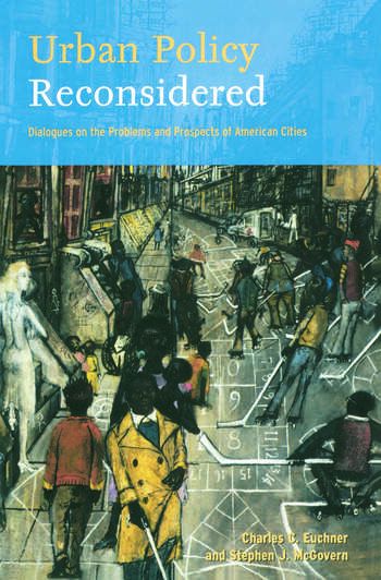 Urban Policy Reconsidered Dialogues on the Problems and Prospects of American Cities book cover