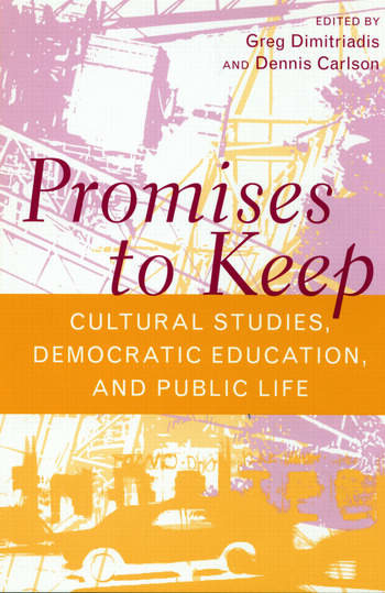 Promises to Keep Cultural Studies, Democratic Education, and Public Life book cover