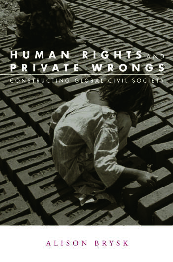 Human Rights and Private Wrongs Constructing Global Civil Society book cover