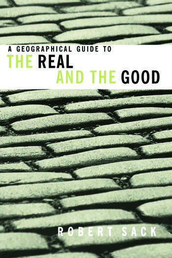 A Geographical Guide to the Real and the Good book cover