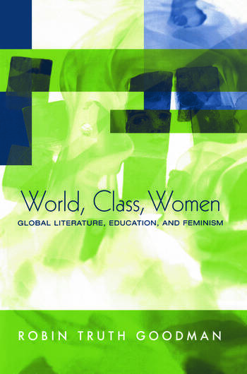 World, Class, Women Global Literature, Education, and Feminism book cover
