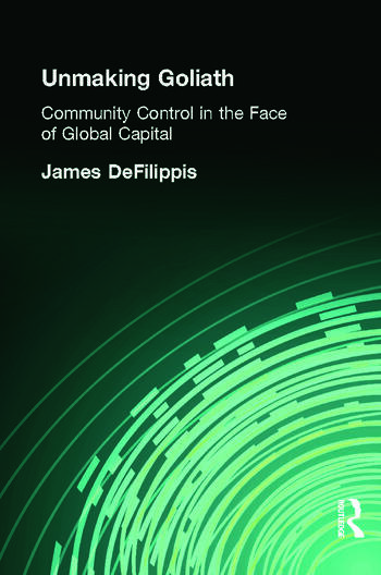 Unmaking Goliath Community Control in the Face of Global Capital book cover