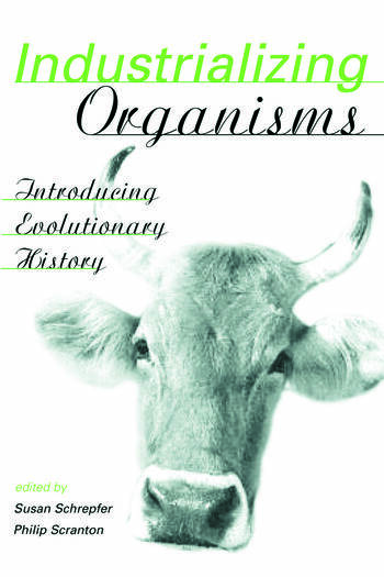 Industrializing Organisms Introducing Evolutionary History book cover