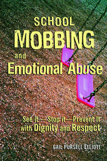 School Mobbing and Emotional Abuse See it - Stop it - Prevent it with Dignity and Respect book cover