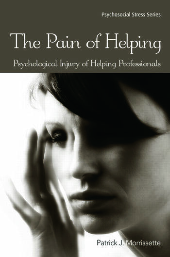 The Pain of Helping Psychological Injury of Helping Professionals book cover