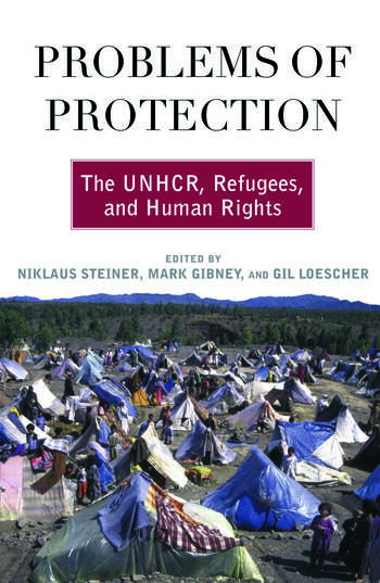 Problems of Protection The UNHCR, Refugees, and Human Rights book cover