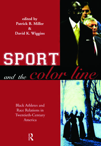 Sport and the Color Line Black Athletes and Race Relations in Twentieth Century America book cover