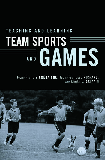 Teaching and Learning Team Sports and Games book cover