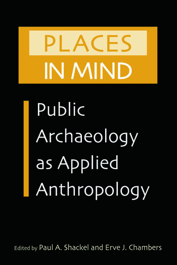 Places in Mind Public Archaeology as Applied Anthropology book cover