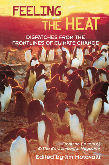Feeling the Heat Dispatches from the Front Lines of Climate Change book cover