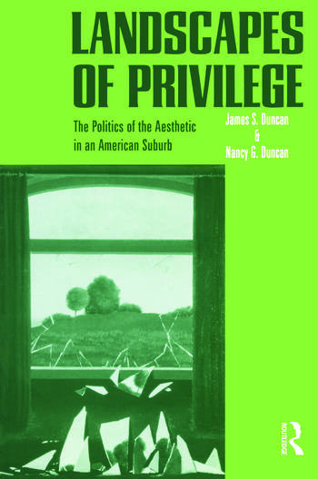 Landscapes of Privilege The Politics of the Aesthetic in an American Suburb book cover
