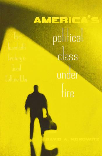 America's Political Class Under Fire The Twentieth Century's Great Culture War book cover