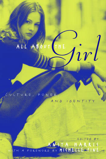 All About the Girl Culture, Power, and Identity book cover