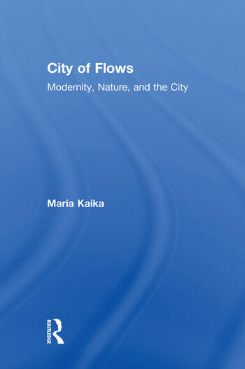 City of Flows Modernity, Nature, and the City book cover