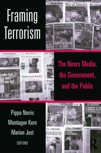 Framing Terrorism The News Media, the Government and the Public book cover