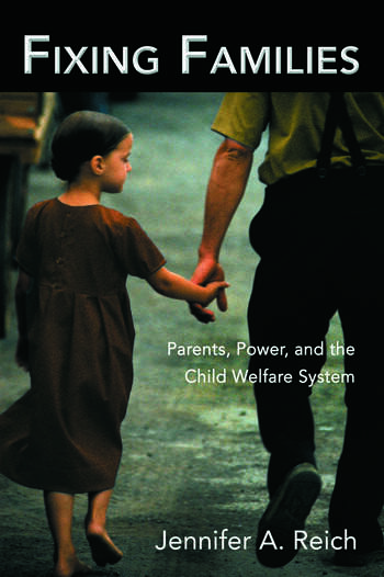 Fixing Families Parents, Power, and the Child Welfare System book cover