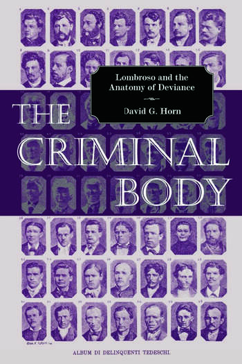 The Criminal Body Lombroso and the Anatomy of Deviance book cover