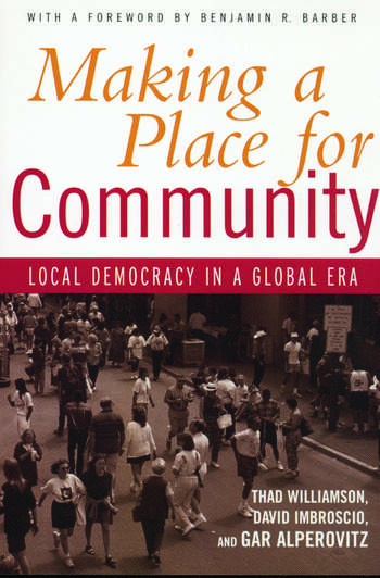 Making a Place for Community Local Democracy in a Global Era book cover