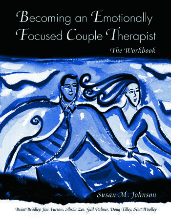 Becoming an Emotionally Focused Couple Therapist The Workbook book cover
