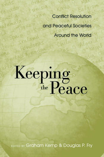 Keeping the Peace Conflict Resolution and Peaceful Societies Around the World book cover