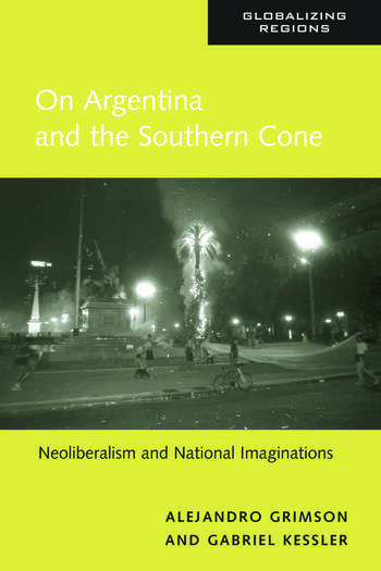 On Argentina and the Southern Cone Neoliberalism and National Imaginations book cover