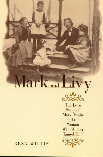 Mark and Livy The Love Story of Mark Twain and the Woman Who Almost Tamed Him book cover