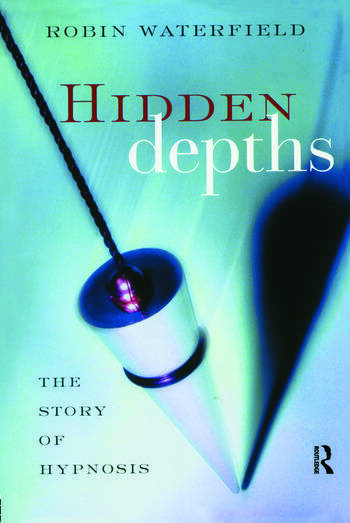 Hidden Depths The Story of Hypnosis book cover