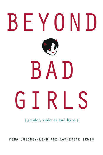Beyond Bad Girls Gender, Violence and Hype book cover