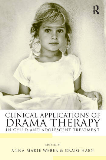 Clinical Applications of Drama Therapy in Child and Adolescent Treatment book cover