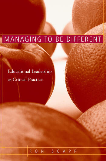 Managing to Be Different Educational Leadership as Critical Practice book cover