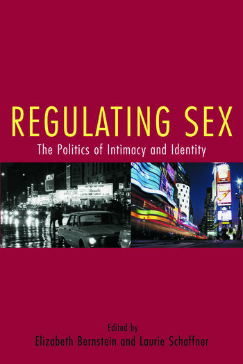 Regulating Sex The Politics of Intimacy and Identity book cover