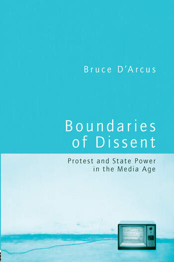 Boundaries of Dissent Protest and State Power in the Media Age book cover