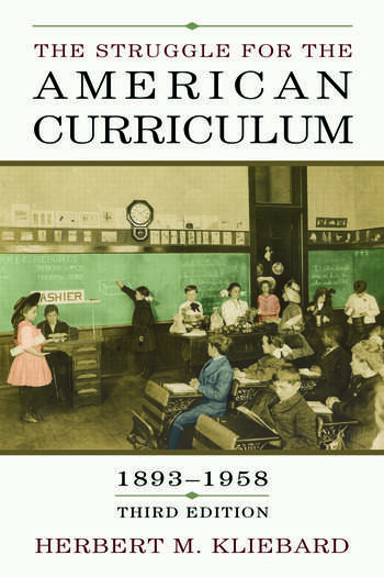 The Struggle for the American Curriculum, 1893-1958 book cover