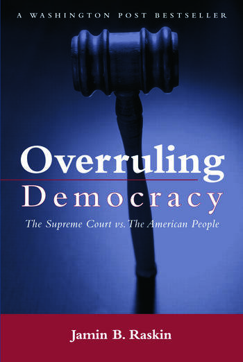 Overruling Democracy The Supreme Court versus The American People book cover