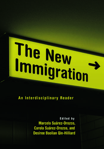 The New Immigration An Interdisciplinary Reader book cover